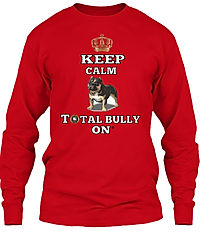 Keep Calm and total Bully on long sleeve