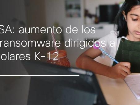 Informes CISA: aumento de los ataques de ransomware dirigidos a distritos escolares K-12