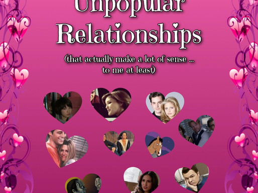 Unpopular Relationships  (that actually make sense . . . to me at least)