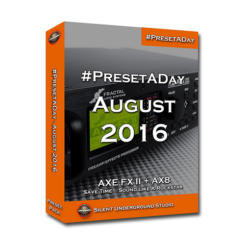 PresetADay August 2016 - AXE FX 2 / AX8 (40 Presets)