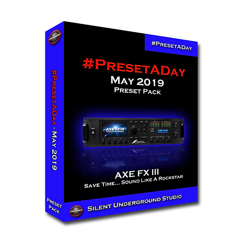 PresetADay May 2019 - AXE FX 3 (40 Presets)