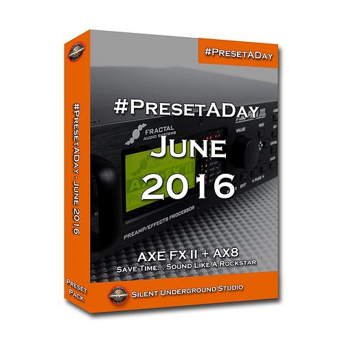 PresetADay June 2016 - AXE FX 2 / AX8 (40 Presets)