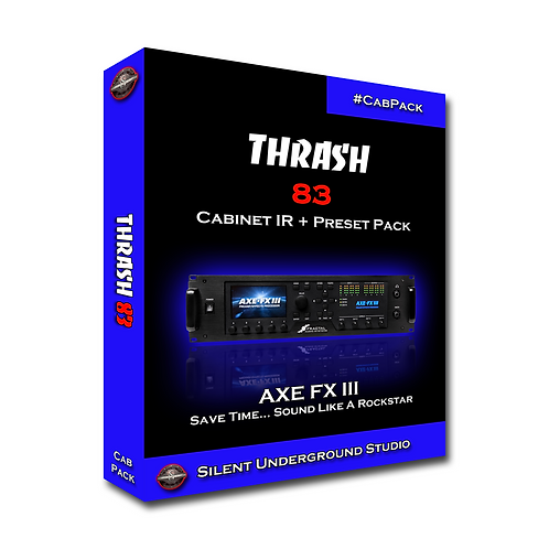 THRASH 83 - AXE FX 3 (3 Presets / 21 Cabinet IRs)