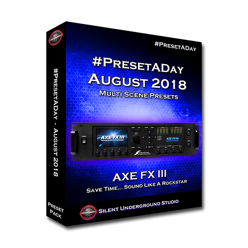 PresetADay August 2018 - AXE FX 3 (32 Presets)