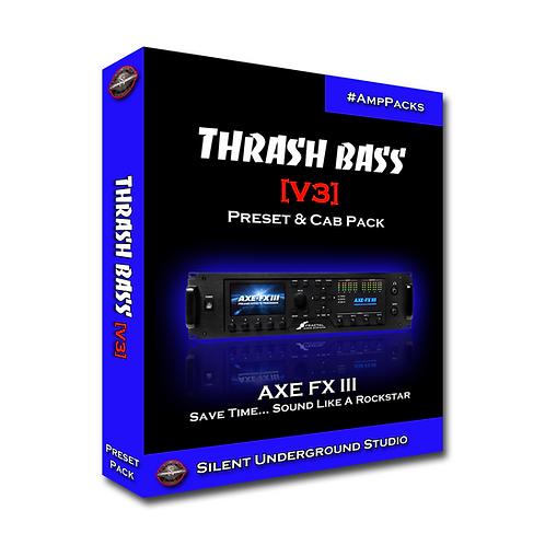 THRASH BASS [V3] - AXE FX 3 (13 Presets)