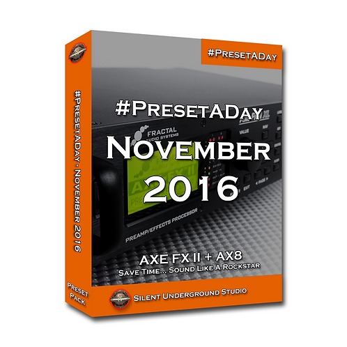 PresetADay November 2016  - AXE FX 2 / AX8 (40 Presets)