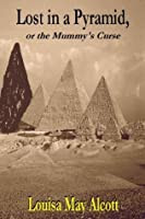 """Book cover for """"Lost in a Pyramid"""" or """"The Mummy's Curse."""""""