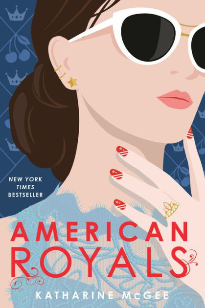 """Book cover of """"American Royals"""" by Katharine McGee."""