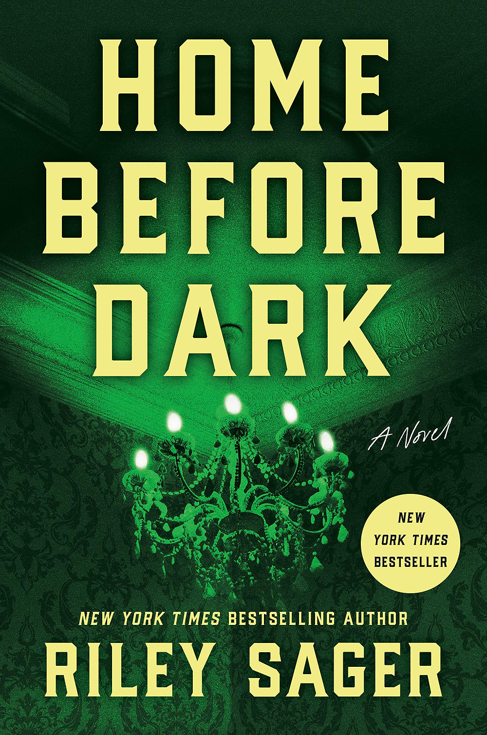 """Book cover of """"Home Before Dark"""" by Riley Sager."""