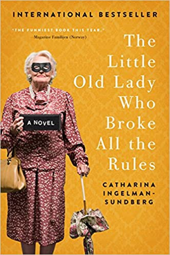 Book cover of The Little Old Lady Who Broke All the Rules by Catharina Ingelman-Sundberg.