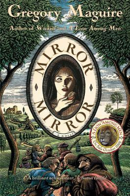 Book cover of Mirror, Mirror by Gregory Maguire.