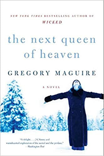 Book cover of The Next Queen of Heaven by Gregory Maguire.