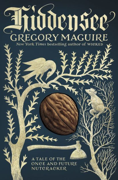Book cover of Hiddensee: A Tale of the Once and Future Nutcracker by Gregory Maguire.