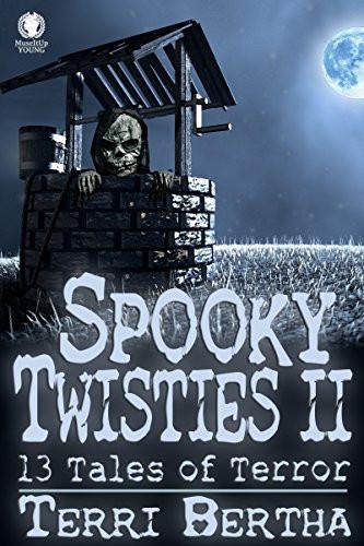Book cover of Spooky Twisties II by Terri Bertha.