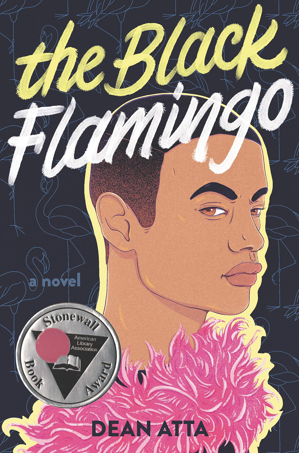 Book cover of The Black Flamingo by Dean Atta.