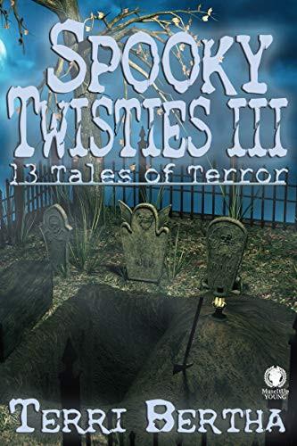 Book cover of Spooky Twisties III by Terri Bertha.