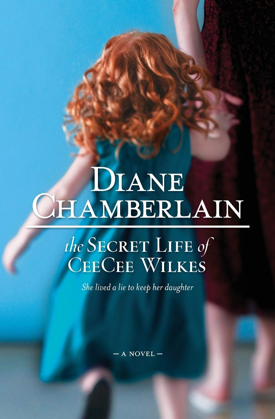 Book cover of The Secret Life of CeeCee Wilkes by Diane Chamberlain.