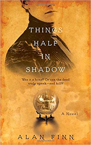 The cover of Things Half in Shadow by Alan Finn