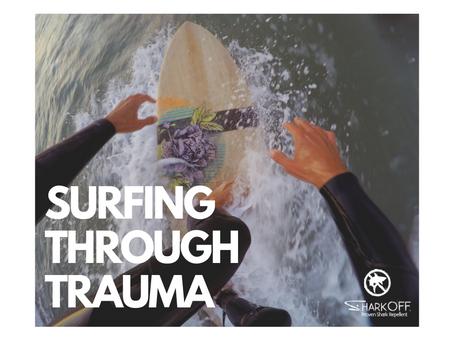 Surfing Through Trauma