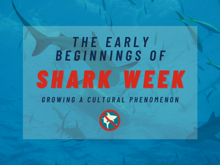 The Early Beginnings of Shark Week: Growing a Cultural Phenomenon