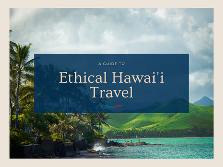 A Guide to Ethical Hawai'i Travel