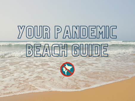 Your Pandemic Beach Guide