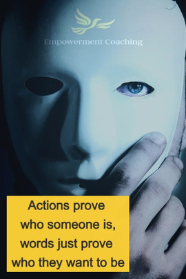 Empowerment Coaching Pill-Actions prove who someone is