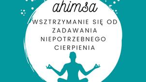 Ahimsa - nie przyczyniaj się do niepotrzebnego cierpienia
