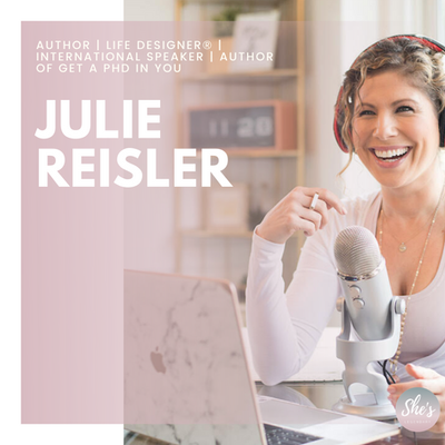 Julie Reisler Author   Life Designer®   International Speaker   Author of Get a PhD in YOU