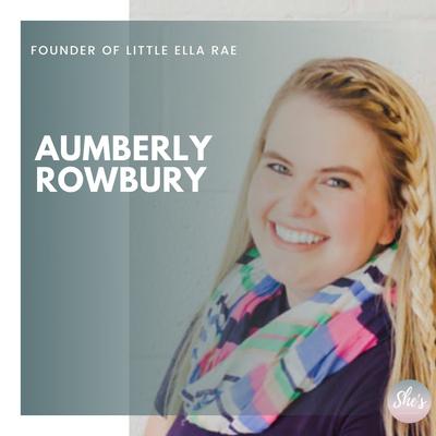 Aumberly Rowbury | Founder of Little Ella Rae