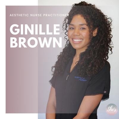 Ginille Brown | Aesthetic Nurse Practitioner