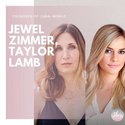 Jewel Zimmer & Taylor Lamb   Founders of Juna-World