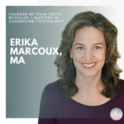 Erika Marcoux, MA | Founder of Your Truth Revealed. |Masters in Counseling Psychology