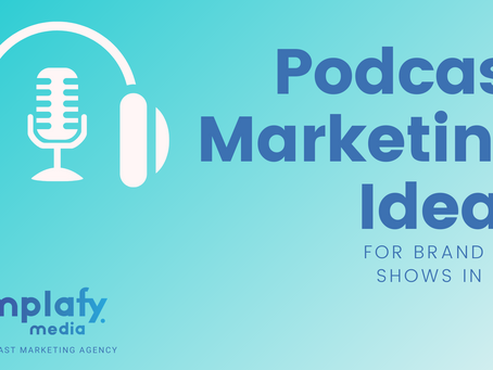 Podcast Marketing Ideas for New Shows in 2021