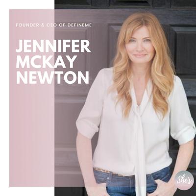 Jennifer McKay Newton - Founder & CEO of DefineMe
