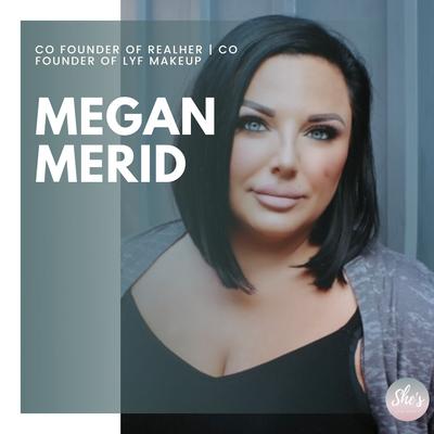Megan Merid Co founder of REALHER  Co Founder of Lyf Makeup