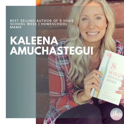 Kaleena Amuchastegui | Best Selling Author of 5 Hour School Week | Homeschool Mama