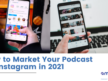 How to Market Your Podcast on Instagram in 2021
