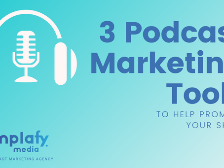 3 Podcast Marketing Tools to Help Promote Your Show