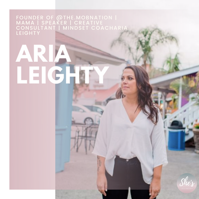 Aria Leighty Founder of @the.mobnation   Mama   Speaker   Creative Consultant   Mindset Coach