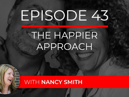 Ep 43 – The Happier Approach with Nancy Smith
