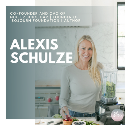 Alexis Schulze | Co-Founder and CVO of Nekter Juice Bar | Founder of  Sojourn Foundation | Author