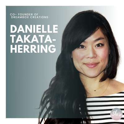 Danielle Takata-Herring - Co-Founder and Creative Director of DreamBox Creations