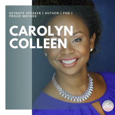 Carolyn Colleen Speaker    Keynote speaker   Author   PhD   Proud mother  