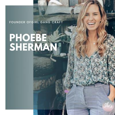 Phoebe Sherman| Founder of Girl Gang Craft