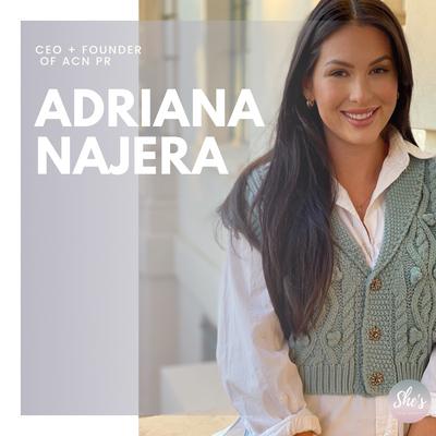 Adriana Najera   CEO + Founder of ACN PR