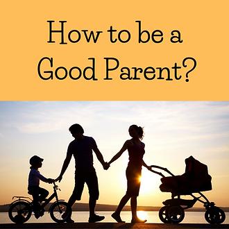 18 Good Parentng Tips
