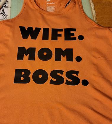Wife. Mom. Boss. Shirt