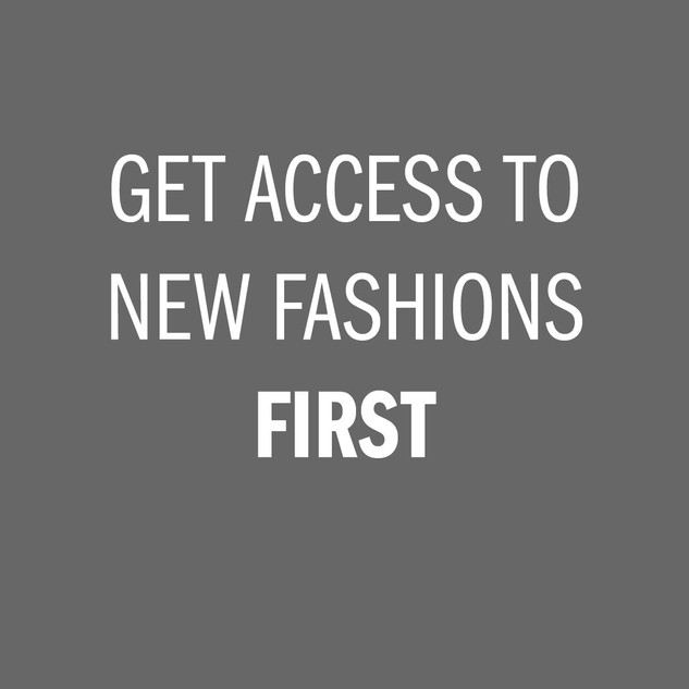 Get access to new fashions