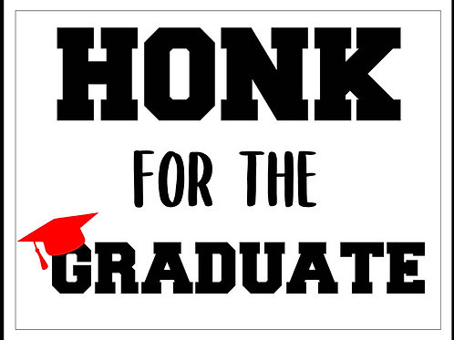 Lawn Sign - Honk for the graduate